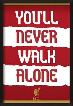 Pôster emoldurado Liverpool FC - You'll Never Walk Alone